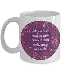 let your smile change the world mug unique coffee gifts for her