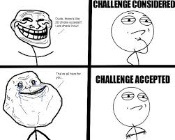 Challenge Origin 20 Challenge Challenge Accepted Your Meme