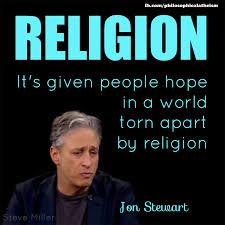 Jon Stewart Memes - jon stewart a world torn apart by religion philosophical atheism