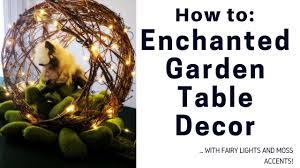 Garden Table Decor Diy Enchanted Garden Table Decor With Fairy Lights And Moss