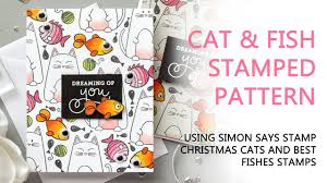 cat u0026 fish stamped pattern cards youtube