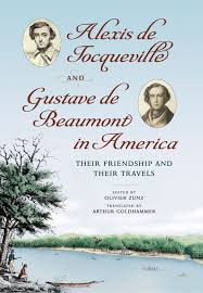 de tocqueville and gustave de beaumont in america the