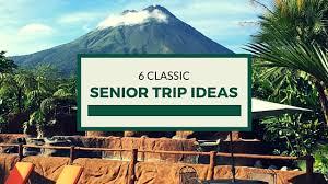6 classic senior trip ideas joshua expeditions
