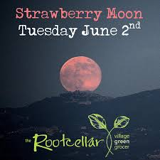 Strawberry Moon In June The Rootcellar