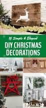 diy christmas decorations 15 simple and elegant diy christmas decorations you should make