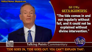 Dave Silverman Meme - political memes bill o reilly tide goes in tide goes out