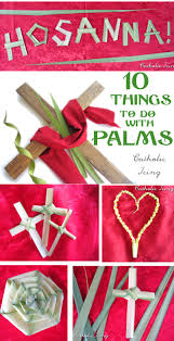 10 things to do with palms for palm sunday lent ideas for kids