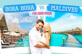 for honeymoon maldives or bora bora for honeymoon choose your