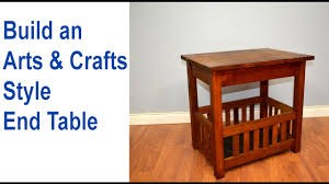 Build Wooden End Table by How To Build An End Table Arts U0026 Crafts Style Youtube