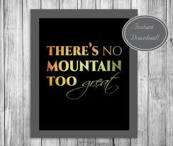 quote wall art printable there s no mountain too great home quote wall art printable there s no mountain too great home decor motivational poster