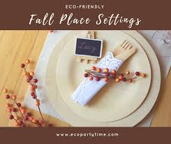 place settings eco friendly fall place settings ecopartytime