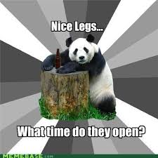 Sexy Legs Meme - bad pickup line panda sharenator