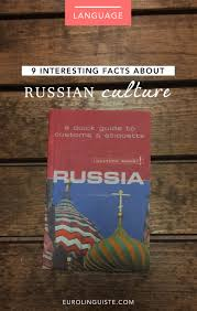 9 interesting facts about russian culture eurolinguiste