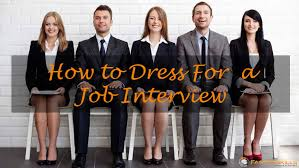 for a job interview how to dress for a job interview