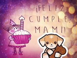 imagenes que digan feliz cumpleaños mami mensajes y frases de cumpleaños para una mamá