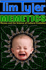 Cultural Memes - tim tyler memetics memes and the science of cultural evolution