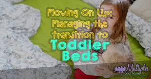 Transitioning To Toddler Bed Moving On Up Managing The Transition To Toddler Beds U2013 Multiples