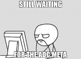 Meme Face Computer - still waiting for the adc meta meme computer guy 70344 page 5