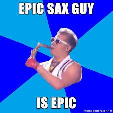 Epic Meme - image 54332 epic sax guy hidden know your meme