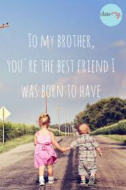 Quotes For Sister Love by Best 20 Brother To Sister Quotes Ideas On Pinterest Brother