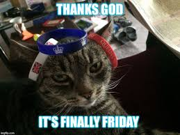Thank God Its Friday Memes - thank god it s friday memes imgflip