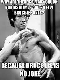 Bruce Lee Meme - bruce lee is no joke compared to chuck norris by thehelper900 meme