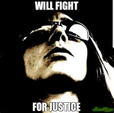 Justice Meme - will fight for justice meme ready for it 78901 memeshappen