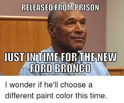 Bronco Meme - just ford bronco dovnload nehiegenrarfromhtp meecrunchcom nload meme