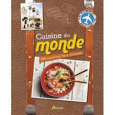 cuisine monde cuisine du monde 350 recettes pour voyager relié collectif