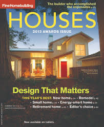 fine homebuilding houses fine homebuilding special issue highlights 2013 houses awards