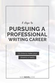 steps to write a resume 8 steps to pursuing a professional writing career well storied