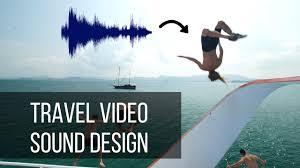 travel videos images How to make travel videos sound design jpg