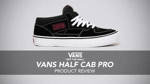 vans half cab pro skate shoe review rollersnakes co uk youtube vans half cab pro skate shoe review rollersnakes co uk
