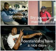 Have A Nice Day Meme - dopl3r com memes functioning government sry governmer maching