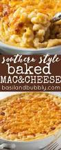 perfect southern baked macaroni and cheese basil and bubbly