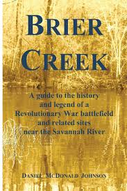 brier creek a guide to the history and legend of a revolutionary