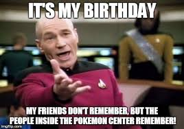 Pokemon Birthday Meme - picard wtf meme imgflip