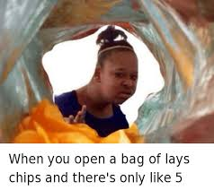 Funny Confused Memes - when you open a bag of lays chips and there s only like 5 confused