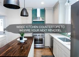 light grey kitchen cabinets with wood countertops wood kitchen countertops to inspire your next remodel