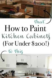 how to paint kitchen cabinets how to paint kitchen cabinets for 200