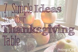 7 simple ideas for your thanksgiving table finding home farms