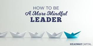 The Challenge How To Do It Monthly Challenge The Benefits To Being A Mindful Manager And How