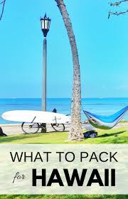 hawaii packing list what to pack for hawaii oahu hawaii hikes