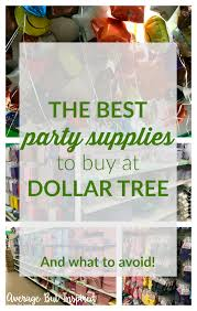 the party supplies the best party supplies to buy at dollar tree and which ones to