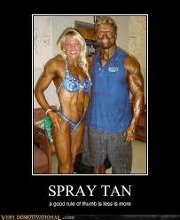 Spray Tan Meme - spray tan very demotivational demotivational posters very