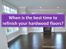 when is the best to sand and refinish hardwood floors