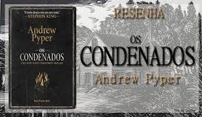 Os Condenados - cia do leitor resenha os condenados de andrew pyper