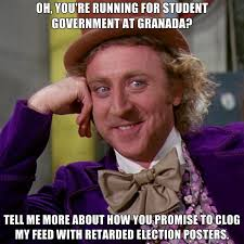 Youre Retarded Meme - oh you re running for student government at granada tell me more