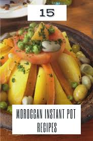 instant cuisine 15 moroccan dishes for your instant pot instant pot moroccan