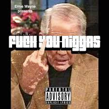 Fuck You Nigga Meme - ernie wayne kace cayne fyn fuck you niggas hosted by jaypluss